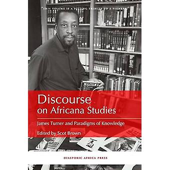 Discourse on Africana Studies James Turner and Paradigms of Knowledge by Brown & Scot