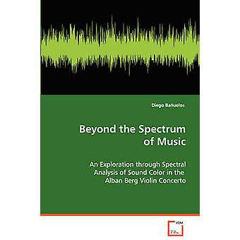 Beyond the Spectrum of Music by Bauelos & Diego
