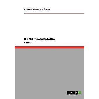 Die Wahlverwandtschaften by von Goethe & Johann Wolfgang