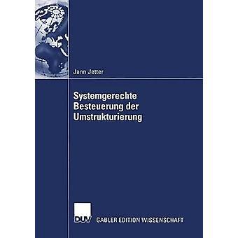 Systemgerechte Besteuerung der Umstrukturierung by Bareis & StB Prof. Dr. Peter