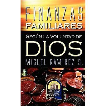 FINANZAS FAMILIARES SEGUN LA VOLUNTAD DE DIOS by RAMREZ & Dr. MIGUEL