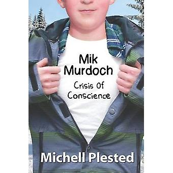 Mik Murdoch Crisis of Conscience by Plested & Michell