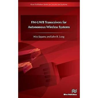 FMUWB Transceivers for Autonomous Wireless Systems by Saputra & Nitz