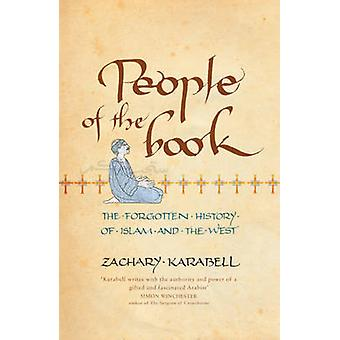 People of the Book - The Forgotten History of Islam and the West by Za