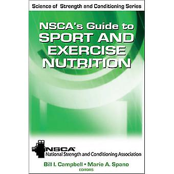 NSCAs Guide to Sport and Exercise Nutrition by National Strength amp Conditioning Association NSCA