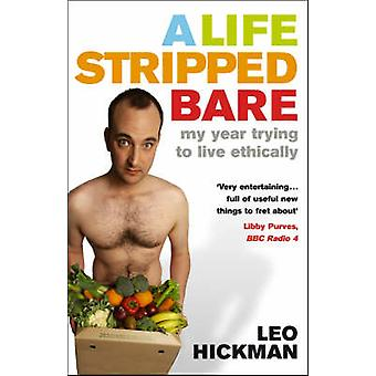 A Life Stripped Bare by Hickman & Leo