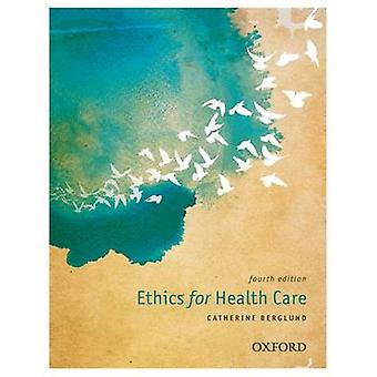 Ethics for Health Care by Catherine Anne Berglund - 9780195519570 Book