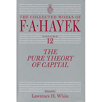 The Pure Theory of Capital (New edition) by F. A. Hayek - Lawrence H.