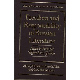 Freedom and Responsibility in Russian Literature - Essays in Honor of