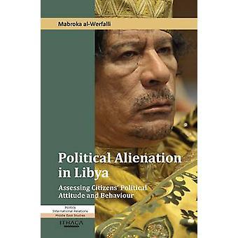 Political Alienation in Libya - Assessing Citizens' Political Attitude