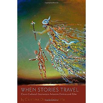 When Stories Travel - Cross-cultural Encounters Between Fiction and Fi