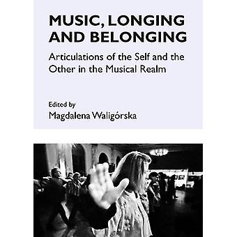Music - Longing and Belonging - Articulations of the Self and the Othe