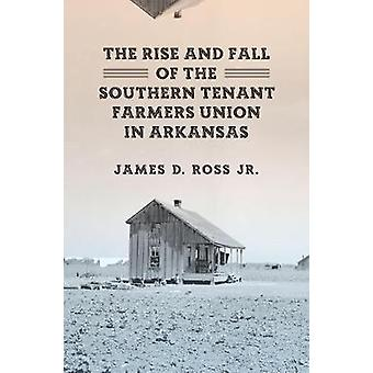The Rise and Fall of the Southern Tenant Farmers Union in Arkansas by