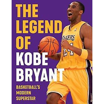 The Legend of Kobe Bryant - Basketball's Modern Superstar by Triumph B