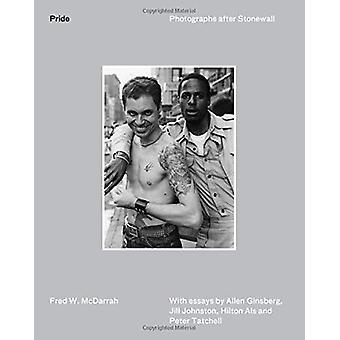 Pride - Photographs After Stonewall by Fred W. McDarrah - 978178699712