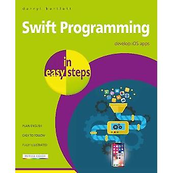 Swift Programming in easy steps - Develop iOS apps - covers iOS 12 and