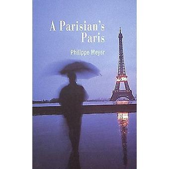 A Parisian's Paris by Philippe Meyer - 9782080136640 Book