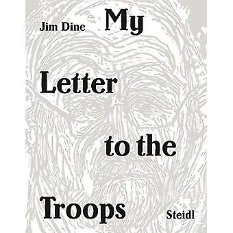 Jim Dine - My Letter to the Troops by Jim Dine - 9783958293397 Book