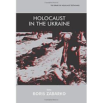 Holocaust in the Ukraine by Boris Zabarko - 9780853036128 Book