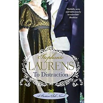 To Distraction - Number 5 in series by Stephanie Laurens - 97807499404
