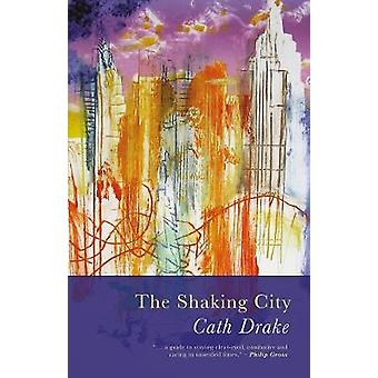 The Shaking City by Cath Drake - 9781781725757 Book