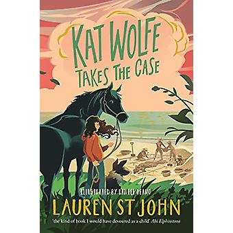 Kat Wolfe Takes the Case by Lauren St John - 9781509874217 Book