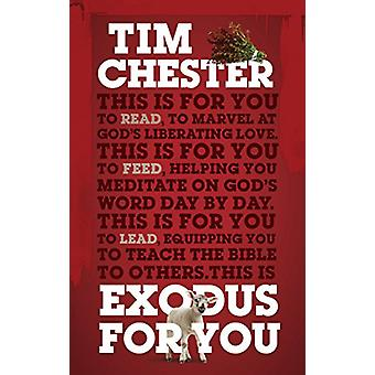 Exodus For You - Thrilling you with the liberating love of God by Tim