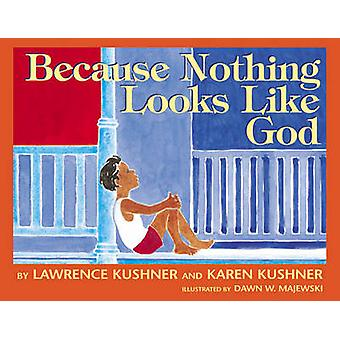 Because Nothing Looks Like God by Lawrence Kushner - Karen Kushner -