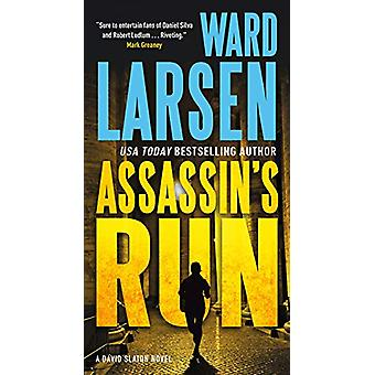 Assassin's Run - A David Slaton Novel by Ward Larsen - 9780765391520 B
