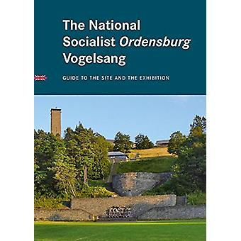 The National Socialist Ordensburg Vogelsang - Guide to the Site and th