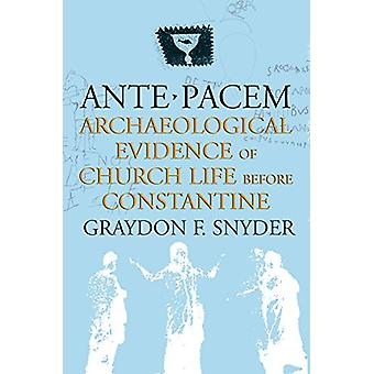 Ante Pacem - Archaeological Evidence of Church Life Before Constantine