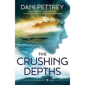 The Crushing Depths by Pettrey & Dani