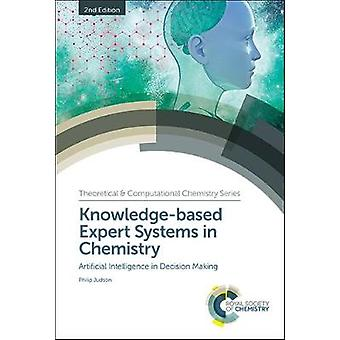 Knowledge-Based Expert Systems in Chemistry: Artificial Intelligence in Decision Making