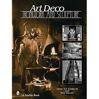 Art Deco Ironwork and Sculpture by Jerry S F Cook III