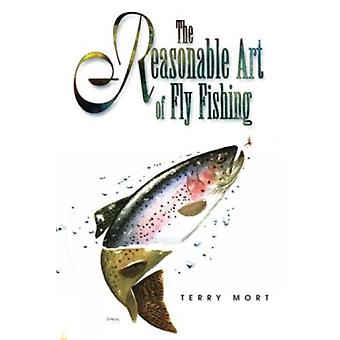 Reasonable Art of Fly Fishing by Terry Mort