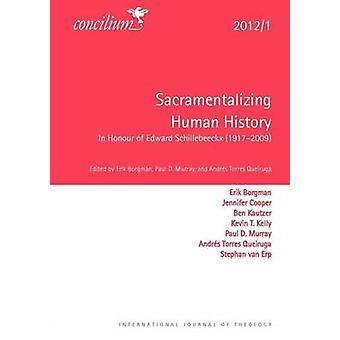 Concilium 2012/1 Sacramentalizing Human History by Erik Borgmann - 97