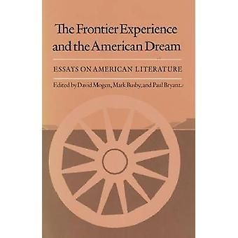 Frontier Experience and the American Dream - Essays on American Litera