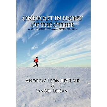 One Foot in Front of the Other by Leon LeClair & Angel Logan Andr