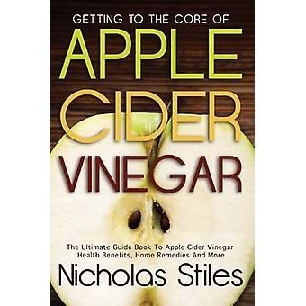 Getting to the Core of Apple Cider Vinegar by Nicholas Stiles - 97814