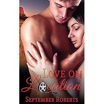 Love on Location by September Roberts - 9781509219889 Book