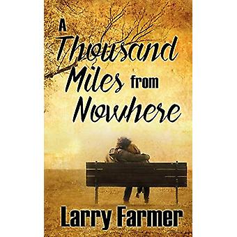 A Thousand Miles From Nowhere by Larry Farmer - 9781509224173 Book