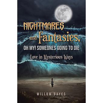 Mardrömmar och fantasier Oh My Someones kommer att dö av Willow Bayes