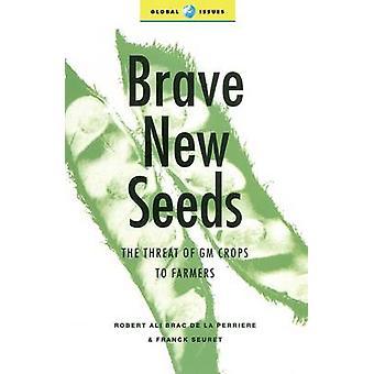 Robert Ali Brac de la PerrireFranck Seuretin rohkeat uudet siemenet