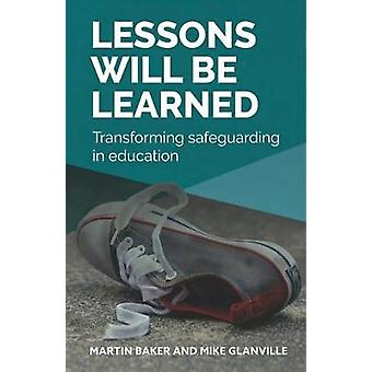 Lessons Will Be Learned Transforming Safeguarding in Education