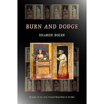 Burn and Dodge by Sharon Dolin