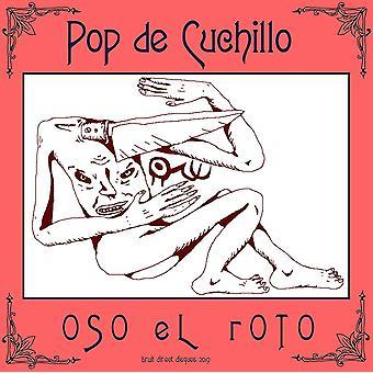Oso El Roto – Pop De Cuchillo Vinyl
