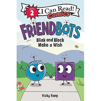 Friendbots Blink and Block Make a Wish I Can Read Comics Level 2