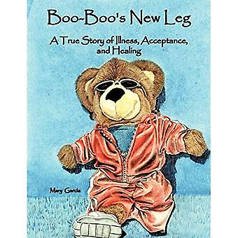 Boo-Boo's New Leg: A True Story of Illness, Acceptance, and Healing
