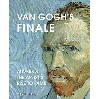 Van Goghs Finale by Martin Bailey