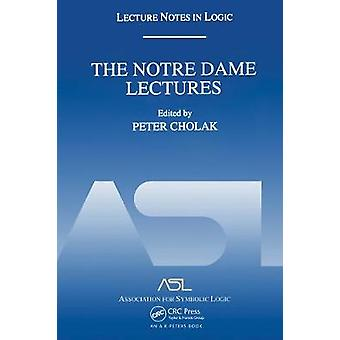 The Notre Dame Lectures Lecture Notes in Logic 18